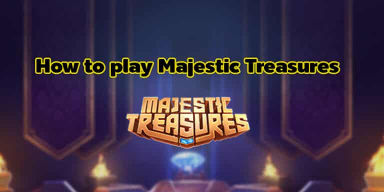 How to play Majestic Treasures
